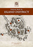 Single Map #05 - The Island District