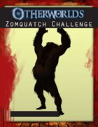 Otherworlds: Zomquatch Challenge