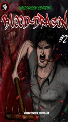 Blood-Dragon #2 (Halloween Edition!)