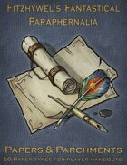 Fitzhywel's Fantastical Paraphernalia: Paper and Parchments