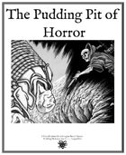 The Pudding Pit of Horror