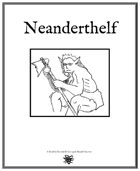 Weekly Beasties: Neanderthelf