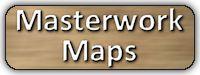 Masterwork Maps