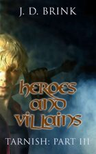 Heroes and Villains (Tarnish:3)