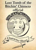 Lost Tomb of the Bitchin' Chimera - An Official Dead Milkmen RPG Module - Character Sheet