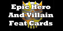 Epic Hero and Villain Feat Cards