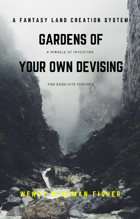 Gardens of Your Own Devising