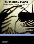 Alien Body Plans: Hexapods and Other Ecdysozoa