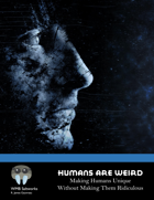 Humans Are Weird: Making Humans Unique Without Making Them Ridiculous