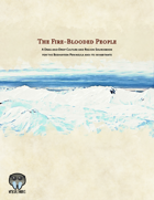 The Fire-Blooded People: A Drag-and-Drop Culture and Region Sourcebook