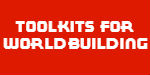Toolkits for Worldbuilding