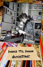 Dance 'Til Dawn Quickstart