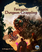 Fantastic Dungeon Grappling
