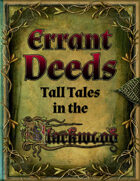 Errant Deeds: Tall Tales in the Blackwood!