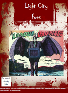 Light City Foes: The League of Vampires