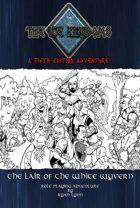 5E Ice Kingdoms: Lair of the White Wyvern