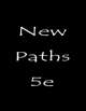 New Paths 5e