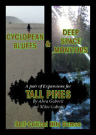 Cyclopean Bluffs & Deep Space Monitors - A Pair of Expansions for Tall Pines