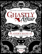 Ghastly Affair Player's Manual (Illustrated PDF Version)