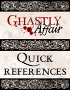 Ghastly Affair Quick References
