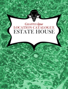Ghastly Affair Location Catalogue – Estate House