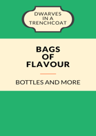 Bags of Flavour: Bottles