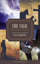 The Vigil (Wyrd West Chronicles #3)