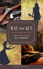 Way of the Gun (Wyrd West Chronicles #4)