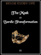 The Mask of Bardic Transformation
