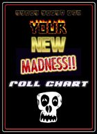 Your New Madness Roll Chart