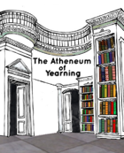 The Atheneum of Yearning