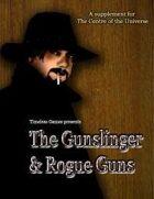 The Gunslinger and Rogue Guns