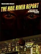 The Hail River Report