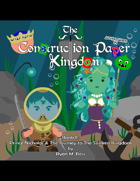 "Adventures in The Construction Paper Kingdom Presents ""Book II Prince Nicholas & The Journey to The Sunken Kingdom"""