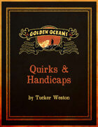 Golden Oceans: Quirks & Handicaps