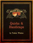 Golden Oceans: Quirks & Handicaps
