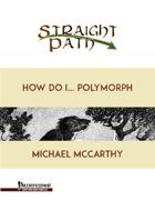 How Do I Polymorph