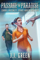 Passage to Paradise (Carrie Hatchett, Space Adventurer #2)