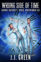 Wrong Side of Time (Carrie Hatchett, Space Adventurer #4)