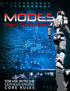 MODES: Object Quality System (for use with the Cepheus Engine Core Rules)