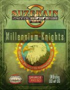 Savage Suzerain Millennium Knights GM Briefing