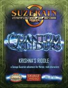 Quantum Sliders: Krishna's Riddle
