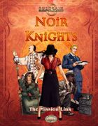 Noir Knights: The Mission Link