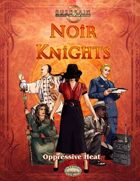 Noir Knights: Oppressive Heat