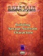 Savage Suzerain: Building Savage Suzerain Characters