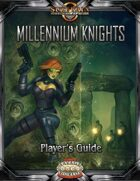Millennium Knights Player's Guide (Savage Worlds)