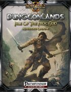 Dungeonlands: Isle of the Frog God (Pathfinder)