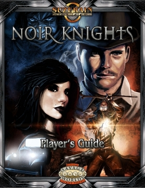 Noir Knights Player's Guide (Savage Worlds)
