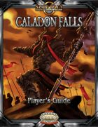 Caladon Falls Player's Guide (Savage Worlds)