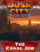 Dusk City Outlaws Scenario KS01: The Canal Job